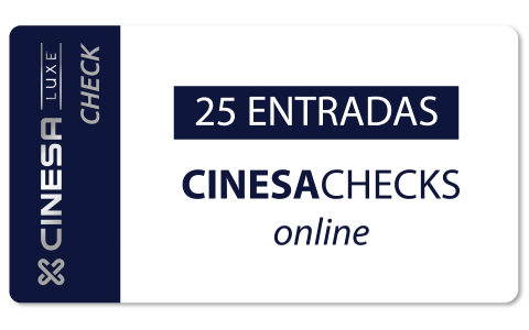 CinesaChecks LUXE - 25 entradas - Lunes a Domingo