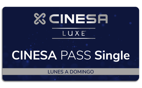 CinesaPass- Single - LUXE - Lunes a Domingo